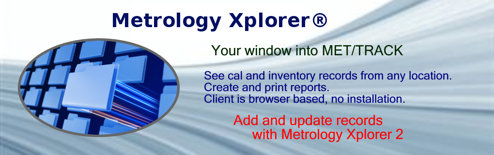 Metrology Xplorer is a substitute front end program to replace a MET/TRACK workstation.
